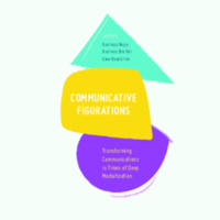 Communicative Figurations: Transforming Communications in Times of Deep Mediatization<br />