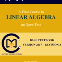 A First Course in LINEAR ALGEBRA an Open Text