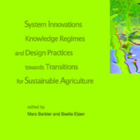 System Innovations, Knowledge Regimes, and Design Practices  towards Transitions  for Sustainable Agriculture<br />