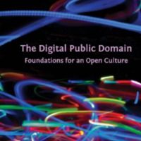 The Digital Public Domain: Foundations for an Open Culture<br />