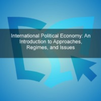 International Political Economy – An Introduction to  Approaches, Regimes, and Issues