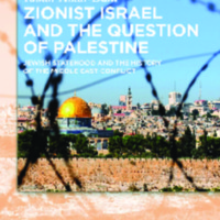 Zionist Israel and the Question of Palestine : Jewish Statehood and the History of the Middle East Conflict