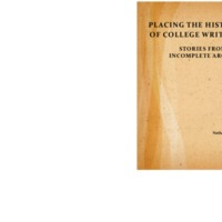 PLACING THE HISTORY OF COLLEGE WRITING STORIES FROM THE INCOMPLETE ARCHIVE.pdf