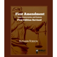 First Amendment: Cases, Controversies, and Contexts