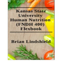 Kansas State University Human Nutrition (FNDH 400) Flexbook.pdf
