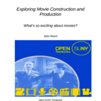 Exploring Movie Construction & Production: What's so exciting about movies