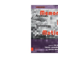 Memory in Motion. Archives, Technology, and the Social