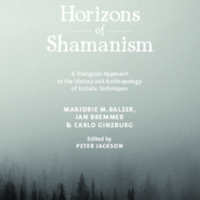 Horizons of Shamanism: A Triangular Approach to the History and Anthropology of Ecstatic Techniques