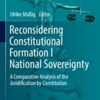 Reconsidering Constitutional Formation I National Sovereignty: A Comparative Analysis of the Juridification by Constitution