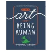 The Art of Being Human: A Textbook for Cultural<br />