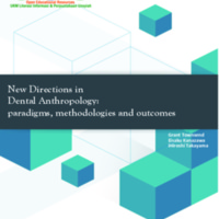 New Directions in Dental Anthropology: Paradigms, Methodologies and Outcomes<br />