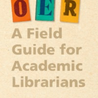 OER: A Field Guide for Academic Librarians